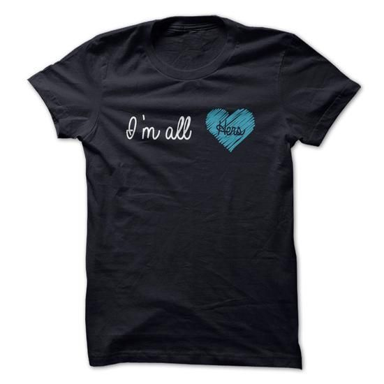 Im all hers t-shirts - #long tee #tshirt painting. CHEAP PRICE => https://www.sunfrog.com/Valentines/Im-all-hers-t-shirts.html?68278