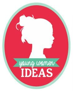 Young Women handouts and ideas