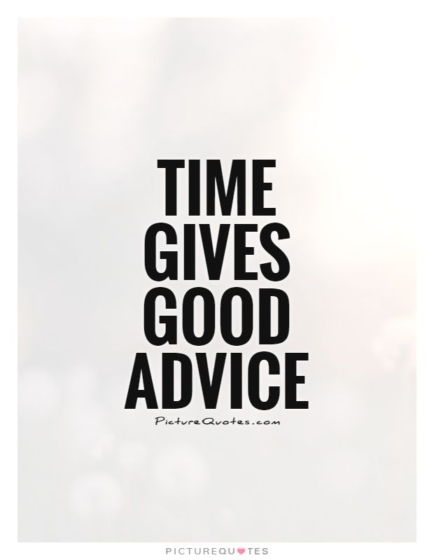 Good Advice Quotes Delectable Time Gives Good Advice Picture Quotes Wise Quotes Pinterest