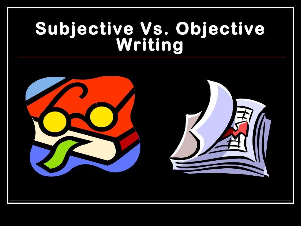 Subjective Vs Objective Writing By Missmayfield Via