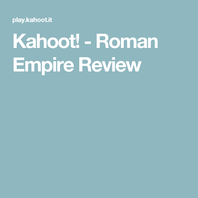 Kahoot! - Roman Empire Review
