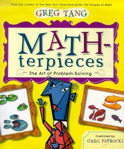 Math-terpieces: The Art of Problem-Solving by Greg Tang- NEW YORK ...
