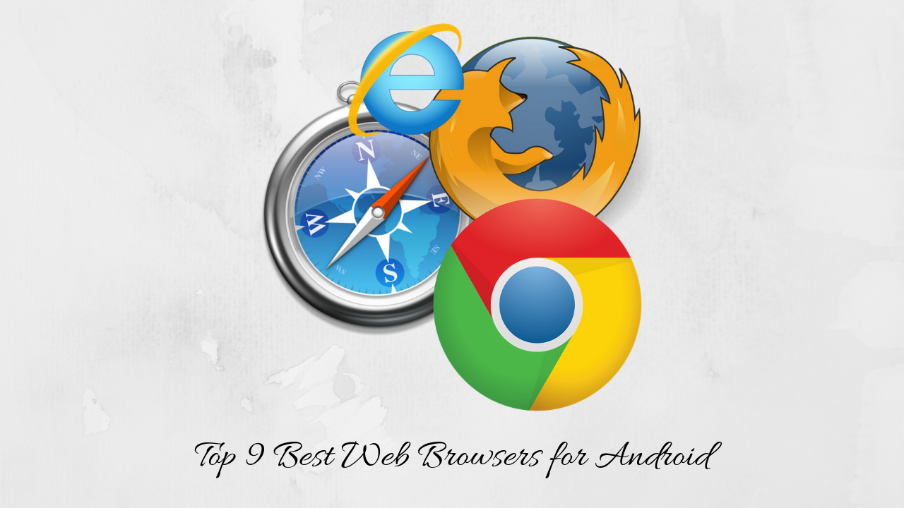 Top 9 Best Web Browsers For Android 2019 20 Best Web Web Browser Browser