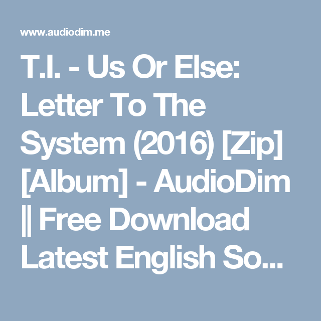 t.i. - us or else: letter to the system (2016) [zip] [album