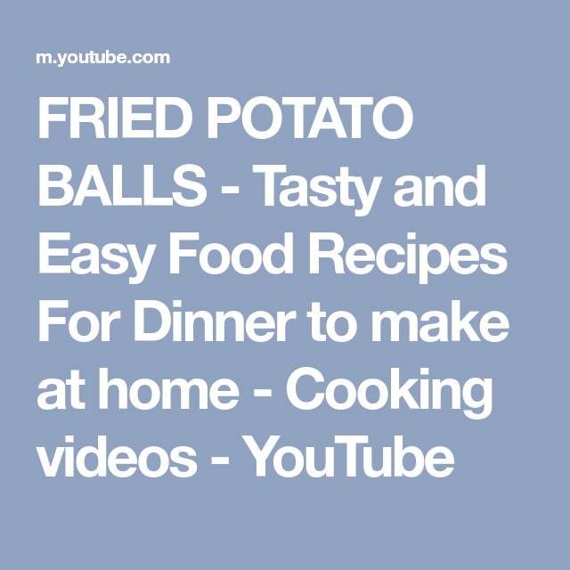 Fried potato balls tasty and easy food recipes for dinner to make fried potato balls tasty and easy food recipes for dinner to make at home cooking videos youtube potatoes pinterest forumfinder Choice Image
