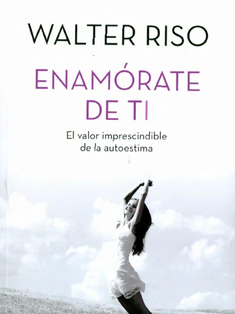 Frases De Walter Riso Enamórate De Ti Búsqueda De Google Walter Riso Libros Autoestima
