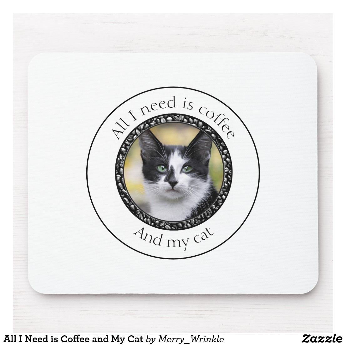 All I Need is Coffee and My Cat Mouse Pad. Customizable