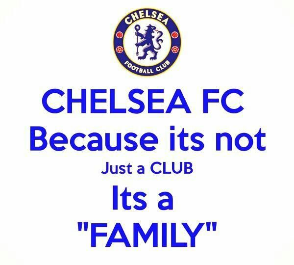 Chelsea fc, its a family