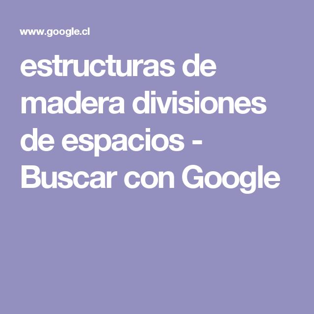 estructuras de madera divisiones de espacios - Buscar con Google