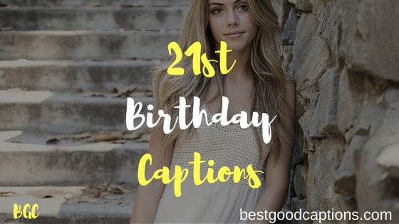 95+ BEST 21st Birthday Captions for Instagram (COPY and