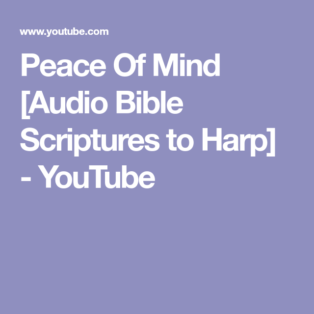 Peace Of Mind [Audio Bible Scriptures to Harp] - YouTube