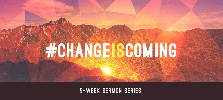 #changeiscoming