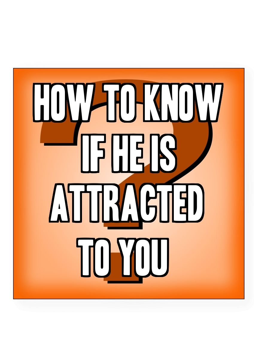 Signs he is interested in dating you