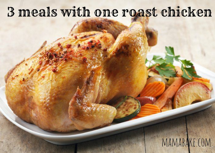 How To Get Three Family Meals Out Of One Roast Chicken Recipes