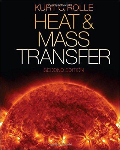 Heat And Mass Transfer Kurt Rolle 9781285178806 Books Amazon