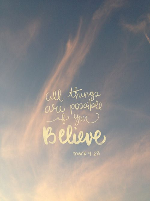 Christian Quote | All things are possible if you believe  -Mark 9:23