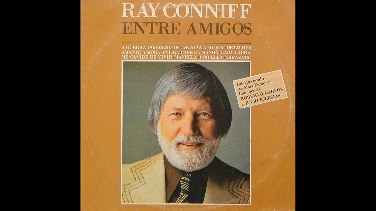 Ray Conniff Entre Amigos 1981 Full Album Perdido En