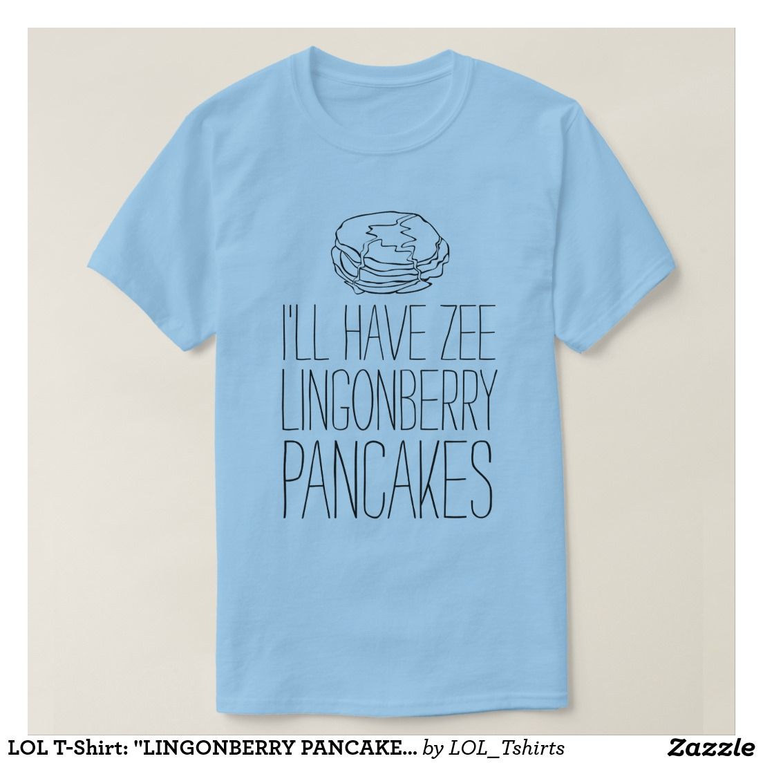 """LOL T-Shirt: """"LINGONBERRY PANCAKES"""" (""""The Big Lebowski"""" movie, comedy, funny quotes, movie quotes, LOL, humor, humorous, christmas gift, chanukah gift, Aimee Mann, Jeff Bridges)"""