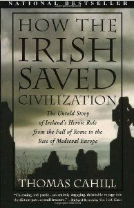 How the Irish Saved Civilization: The Untold Story of Irelands Heroic Role from the Fall of Rome to the Rise of Medieval Europe (By Thomas Cahill) On Thriftbooks.com. FREE US shipping on orders over $10. In this delightful and illuminating look into a crucial but little-known hinge of history, Thomas Cahill takes us to the island of saints and scholars, the Ireland of St. Patrick and the Book of...