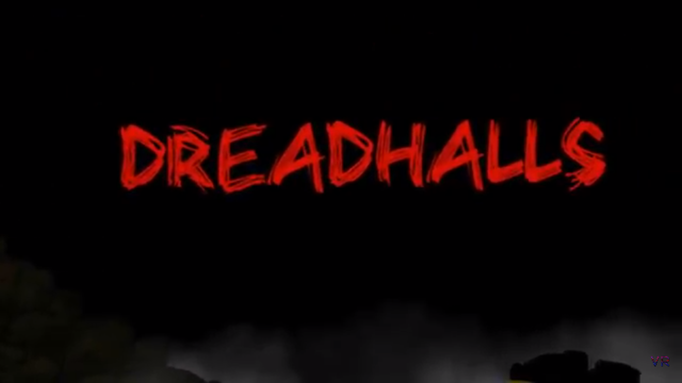 DreadHalls VR Playthrough. Super Scary Virtual Reality