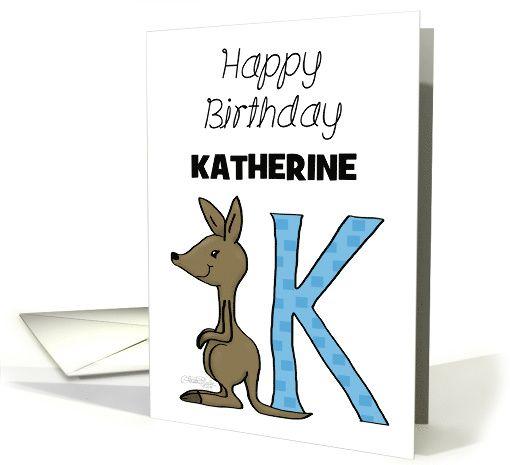 Customized Name Happy Birthday For Katherine Kangaroo With Letter K Card Happy Birthday Birthday Birthday Cards