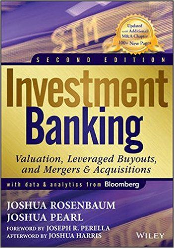 Investment Banking Valuation, Leveraged Buyouts, and - investment banker job description