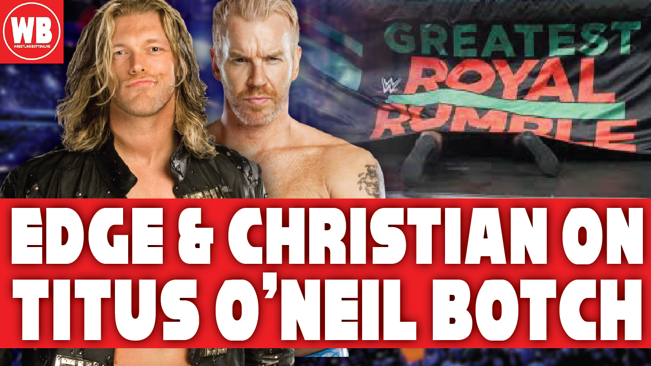 Edge And Christian On Titus O Neil Botched Entry At Wwe Royal Rumble 2018 Wrestling Podcast Wwe Royal Rumble Royal Rumble Podcasts