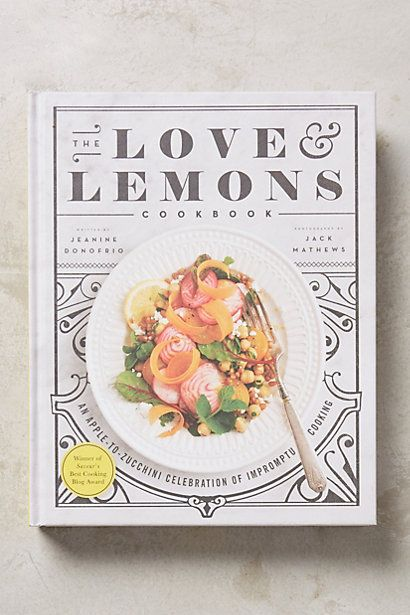 The Love And Lemons Cookbook  A wonderful cooking book for scrumptious vegetarian meals.  From anthropologie (: I love this store!!!
