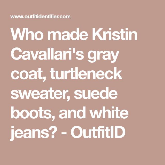 Who Made Kristin Cavallari S Gray Coat Turtleneck Sweater