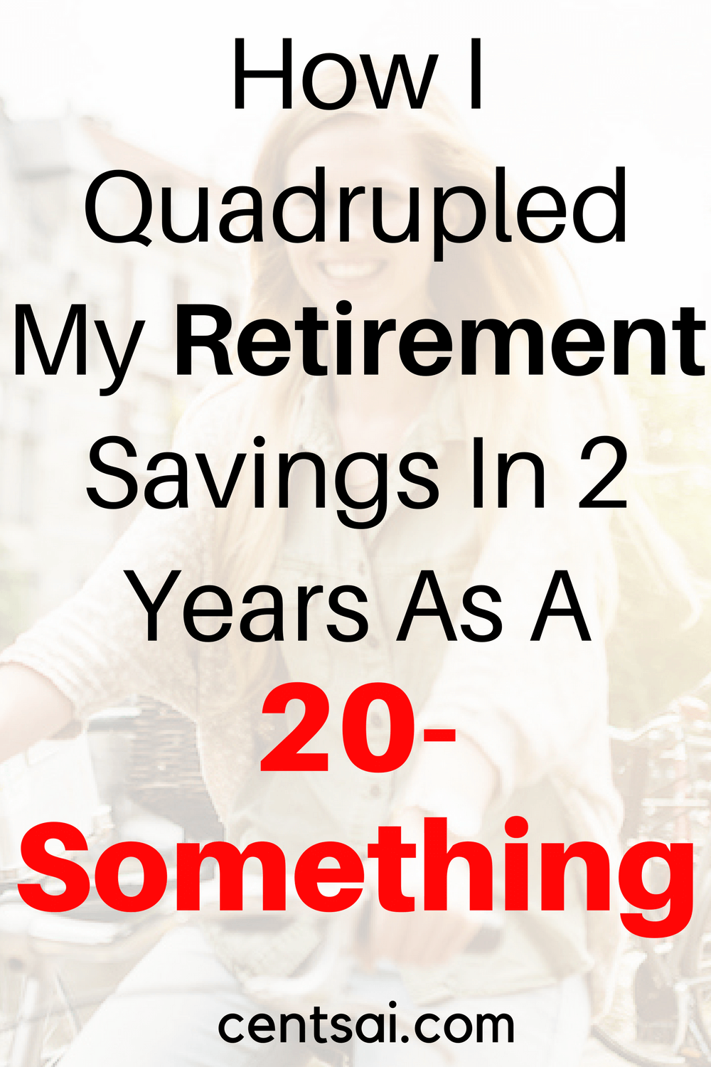 How I Quadrupled My Retirement Savings In  Years As A