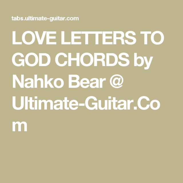 LOVE LETTERS TO GOD CHORDS by Nahko Bear Ultimate Guitar