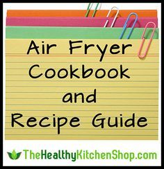 Air Fryer Cookbook Guide Here S How Not To Waste Your Money Air Fryer Xl Recipes Cooks Air