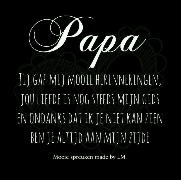 spreuken over papa Pin op ♥ ♥ ♥ Papa ik mis je zo erg ♥ ♥ ♥ spreuken over papa