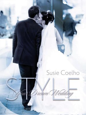 """Lifestyle expert Susie Coelho's """"Style Your Dream Wedding"""" helps you find your style from classic  to country. Find this and other resource in the Wedding neighborhood."""