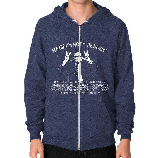 MAYBE IM NOT THE NORM Zip Hoodie (on man)