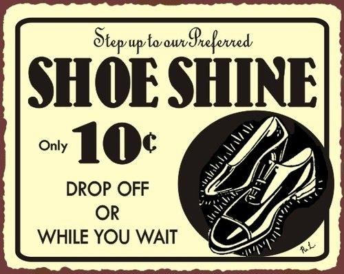Shoe Shine Preferred Step Up Vintage Metal Sign Cobbler Shop Wall ...