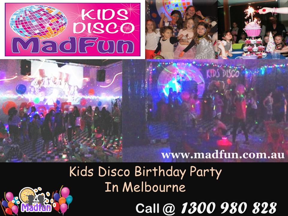 Kids Birthday Disco Party Melbourne Madfun Kids Disco - Children's birthday parties melbourne