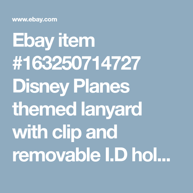 Ebay Item 163250714727 Disney Planes Themed Lanyard With Clip And Removable I D Holder Grab Yours Today At Ebay Search Item Num Disney Planes Ebay Disney
