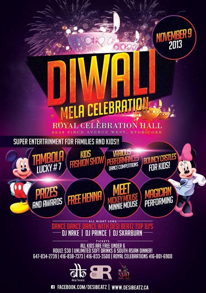Diwali Mela Celebration  Royal Celebration Etobicoke - Event Organised by: Desi Beatz Contact:(647) 834-2739 Email:desibeatz.info@gmail.com Website:http://www.desibeatz.ca When 09 Nov, 2013 09 Nov Start Time : 06:00 PM | End Time : 01:00 AM