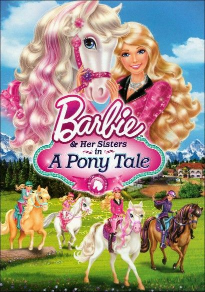 Barbie Her Sisters In A Pony Tale With Images Barbie And Her