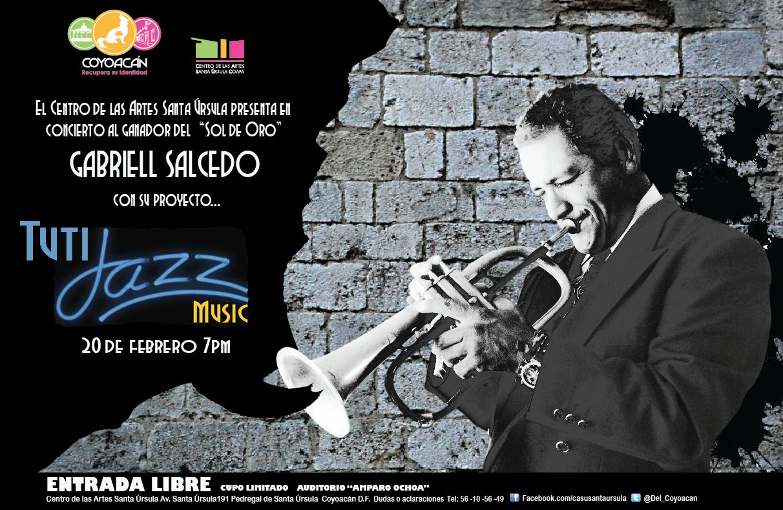 Todos los que vivan en México D.F, Se les invita cordialmente el próximo viernes 20 de Febrero a la presentación del nuevo álbum Tuti Jazz Music, de Gabriell Salcedo.En el CENTRO CULTURAL SANTA URSULA.  Esperamos su asistencia.