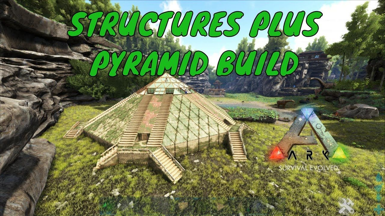 STRUCTURES PLUS PYRAMID BUILD - ARK Survival Evolved | ARK