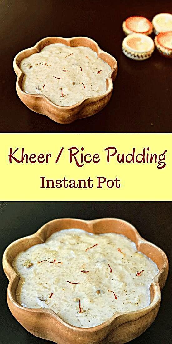 Rice Pudding / Kheer - Instant Pot | Recipe in 2020 ...