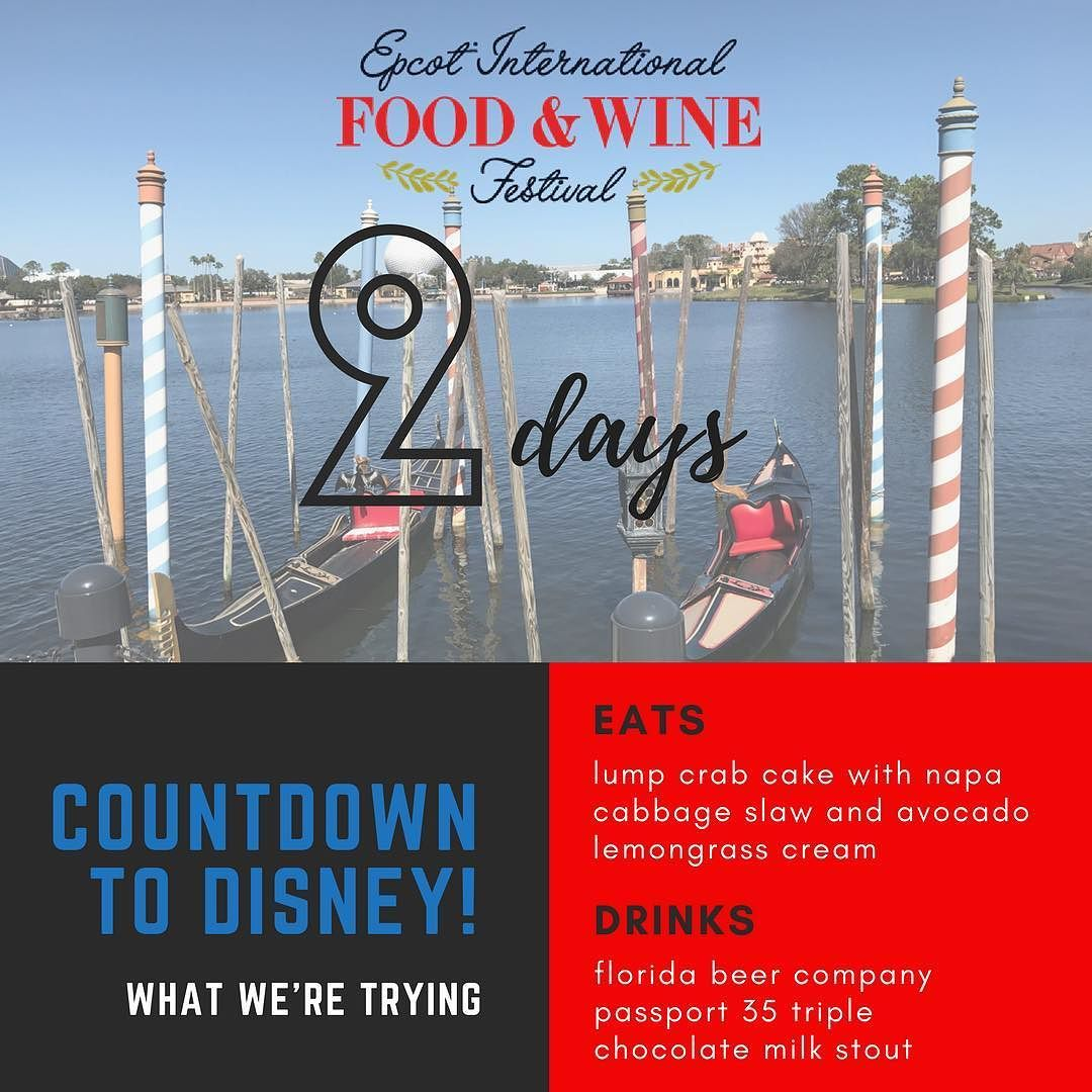 Only 2 Days Left We Re Counting Down The Days To Our Next Trip To Disney By Sharing The 5 Things We Want To Eat And D Disney Drinks Wine Recipes Wine Festival
