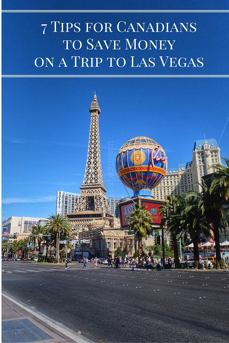 7 Tips For Canadians To Save Money On A Trip To Las Vegas Frank