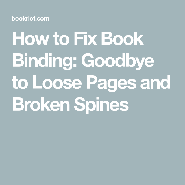How To Fix Book Binding: Goodbye To Loose Pages And Broken