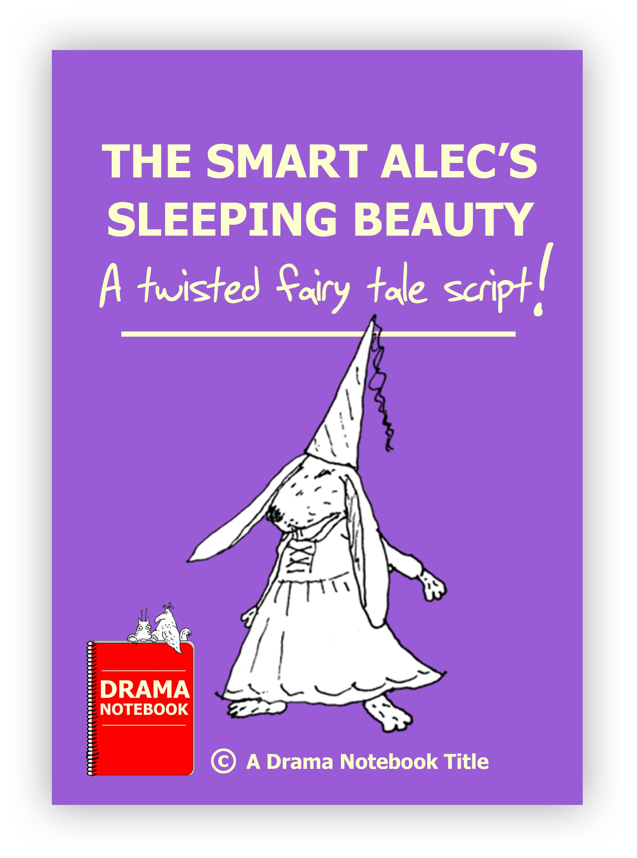 The Smart Alec S Sleeping Beauty Play Scripts For Kids Smart Alec Drama Ideas