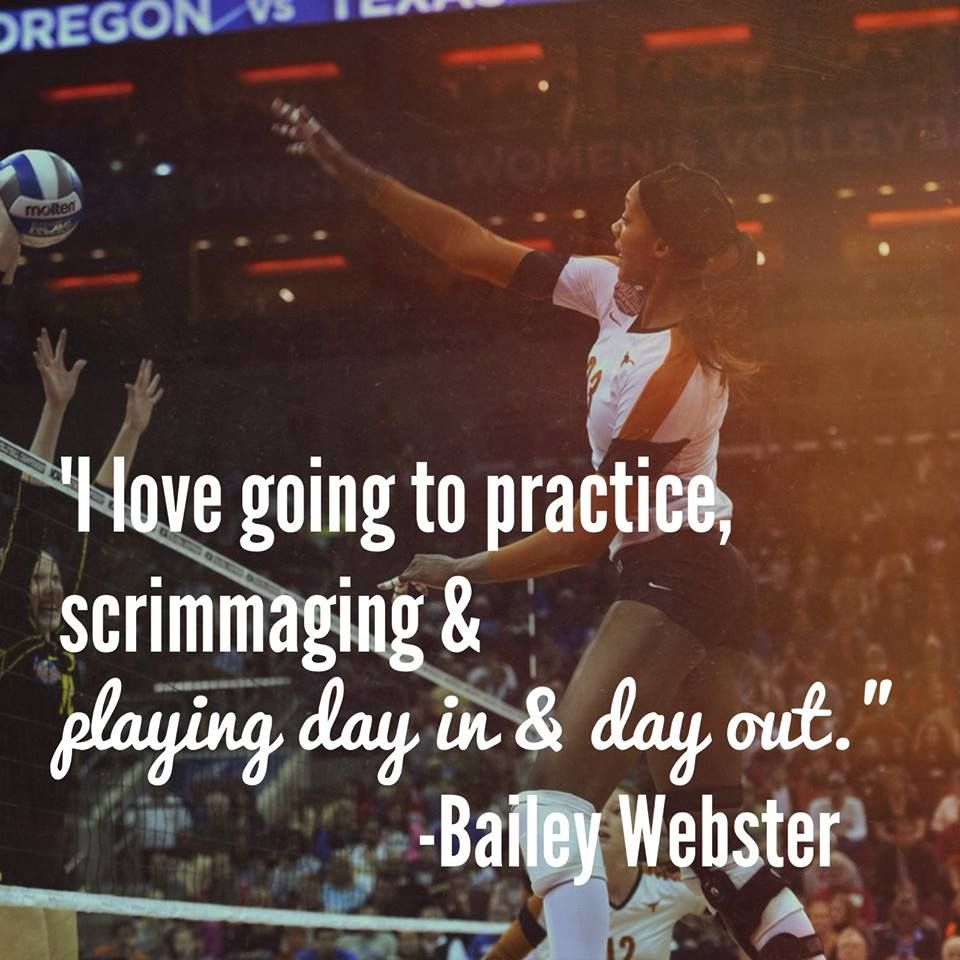 See How Texas Longhorns Bailey Webster Learned To Love The Game Of Volleyball Http Espn Go Com Espn Volleyball Motivation Volleyball Team Volleyball Quotes