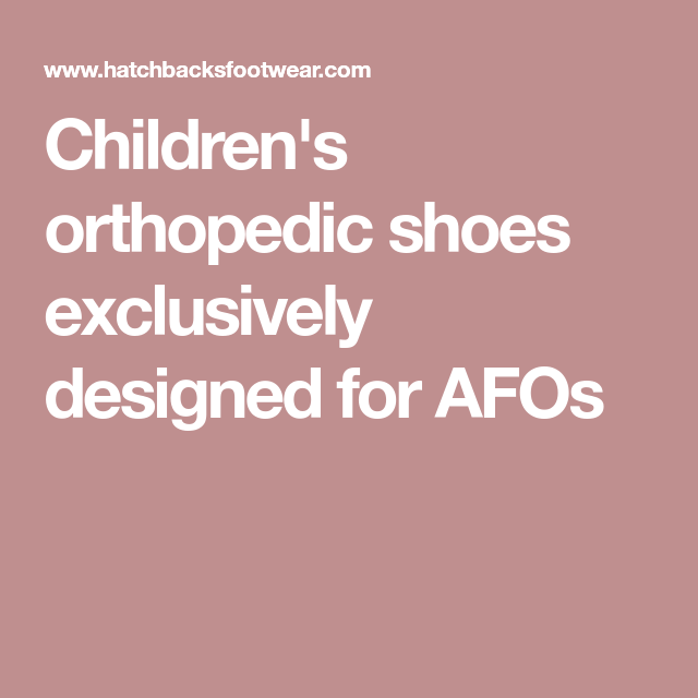 Children's orthopedic shoes exclusively designed for AFOs ... Orthopedic Shoes For Kids With Afos