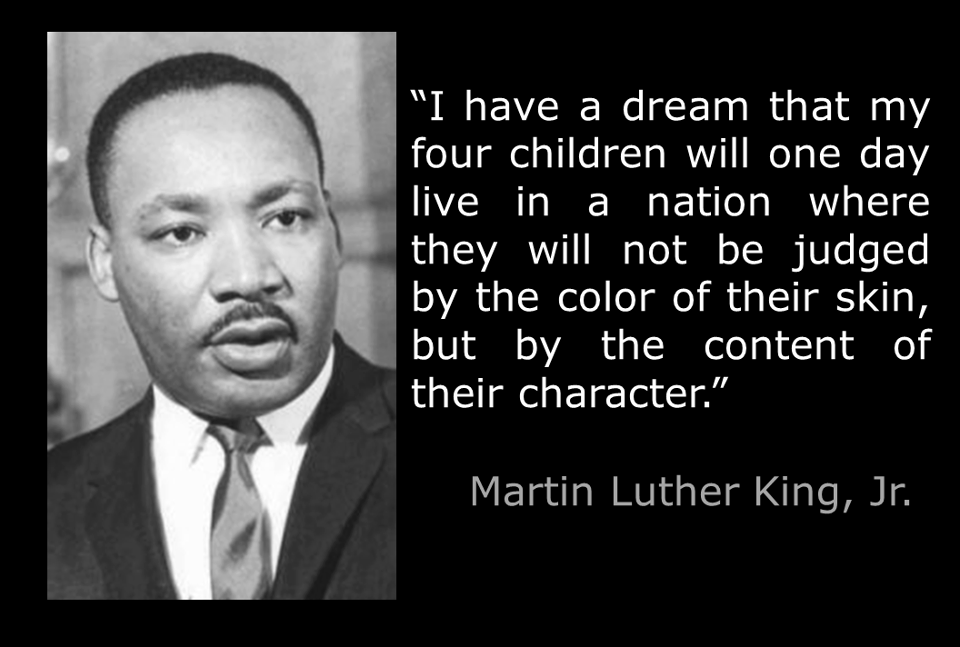 Do not judge by the color of the skin, but the content of the character | Martin  luther king jr quotes, Martin luther king quotes, Mlk quotes